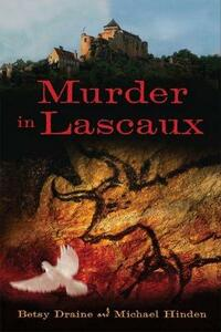 Murder in Lascaux - Betsy Draine,Michael Hinden - cover