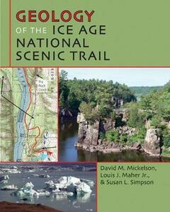 Geology of the Ice Age National Scenic Trail - David M. Mickelson,Louis J. Maher,Susan L. Simpson - cover