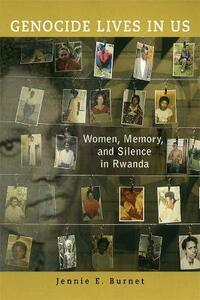Genocide Lives in Us: Women, Memory, and Silence in Rwanda - Jennie Burnet - cover