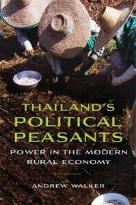 Thailand's Political Peasants: Power in the Modern Rural Economy - Andrew Walker - cover
