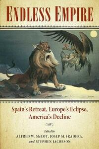 Endless Empire: Spain's Retreat, Europe's Eclipse, America's Decline - cover