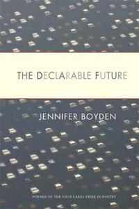 The Declarable Future - Jennifer Boyden - cover