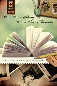 Find Your Story, Write Your Memoir - Lynn C. Miller,Lisa Lenard-Cook - cover