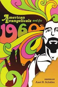 American Evangelicals and the 1960s - cover