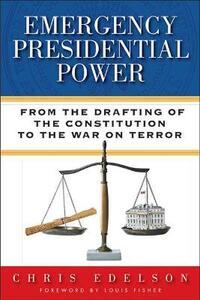 Emergency Presidential Power - Chris Edelson - cover