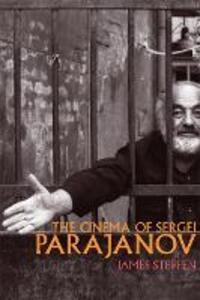 The Cinema of Sergei Parajanov - James Steffen - cover