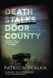 Death Stalks Door County: A Dave Cubiak Door County Mystery - Patricia Skalka - cover