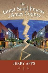 The Great Sand Fracas of Ames County: A Novel - Jerry Apps - cover