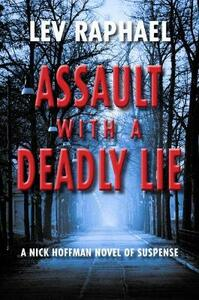 Assault with a Deadly Lie: A Nick Hoffman Novel of Suspense - Lev Raphael - cover