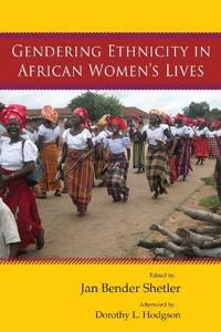 Gendering Ethnicity in African Women's Lives - cover