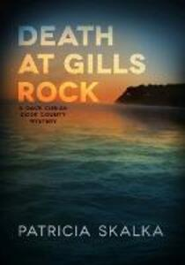Death at Gills Rock: A Dave Cubiak Door County Mystery - Patricia Skalka - cover