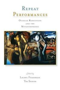 Repeat Performances: Ovidian Repetition and the Metamorphoses - cover
