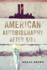 American Autobiography after 9/11 - Megan Brown - cover