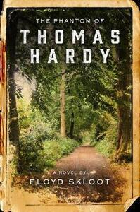 The Phantom of Thomas Hardy - Floyd Skloot - cover