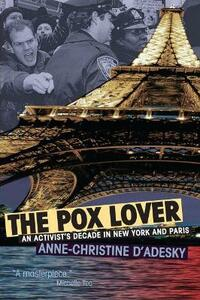 The Pox Lover: An Activist's Decade in Paris and New York - Anne-Christine d'Adesky - cover