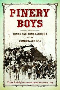 Pinery Boys: Songs and Songcatching in the Lumberjack Era - cover