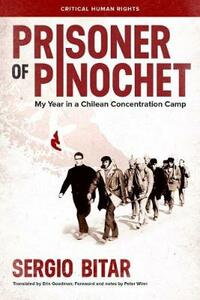 Prisoner of Pinochet: My Year in a Chilean Concentration Camp - Sergio Bitar - cover