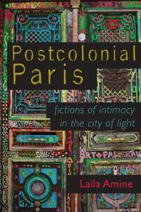 Postcolonial Paris: Fictions of Intimacy in the City of Light - Laila Amine - cover