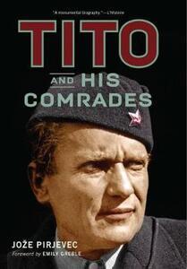 Tito and His Comrades - Joze Pirjevec - cover