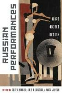 Russian Performances: Word, Object, Action - cover