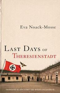 Last Days of Theresienstadt - Eva Noack-Mosse - cover