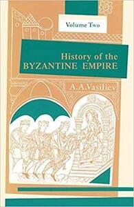 History of the Byzantine Empire, 324-1453 v. 2 - Alexander Vasiliev - cover