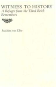 Witness to History - Joachim Von Elbe - cover