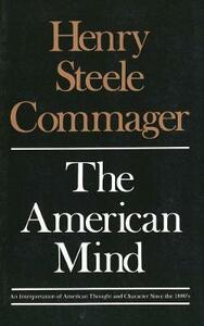 The American Mind: An Interpretation of American Thought and Character Since the 1880s - Henry Steele Commager - cover