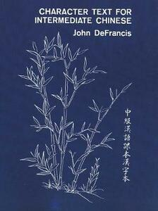 Character Text for Intermediate Chinese - John DeFrancis - cover