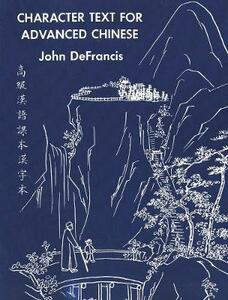 Character Text for Advanced Chinese - John DeFrancis - cover