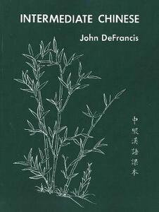 Intermediate Chinese - John DeFrancis - cover