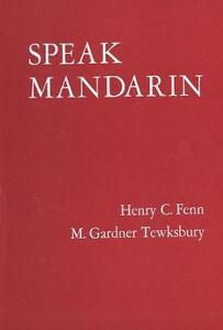 Speak Mandarin, Textbook - Henry C. Fenn,M. Gardner Tewksbury - cover