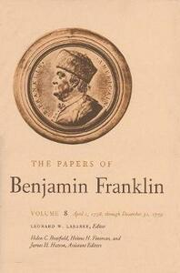 The Papers of Benjamin Franklin, Vol. 8: Volume 8: April 1, 1758 through December 31, 1759 - Benjamin Franklin - cover