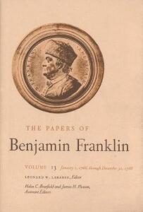 The Papers of Benjamin Franklin, Vol. 13: Volume 13: January 1, 1766 through December 31, 1766 - Benjamin Franklin - cover