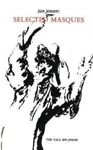 Ben Jonson: Selected Masques - Ben Jonson - cover