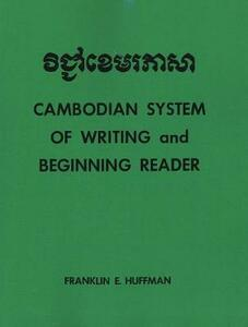 Cambodian System of Writing and Beginning Reader with Drills and Glossary - Franklin E. Huffman - cover
