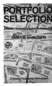 Portfolio Selection: Efficient Diversification of Investments - Harry M. Markowitz - cover
