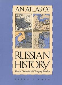 An Atlas of Russian History, Revised Edition - Allen F. Chew - cover