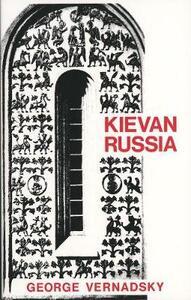 Kievan Russia - George Vernadsky - cover