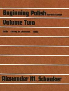 Beginning Polish, Revised Edition, Volume Two - Alexander M. Schenker - cover