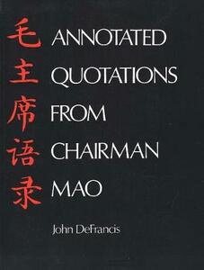 Annotated Quotations from Chairman Mao - John DeFrancis - cover