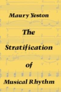 The Stratification of Musical Rhythm - Maury Yeston - cover