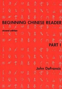 Beginning Chinese Reader, Part 1: Second Edition - John DeFrancis - cover