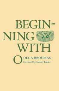 Beginning with O - Olga Broumas - cover