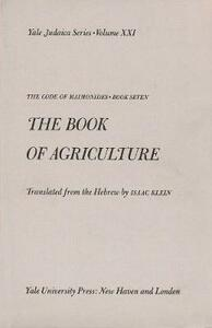 The Code of Maimonides (Mishneh Torah): Book 7, The Book of Agriculture - cover
