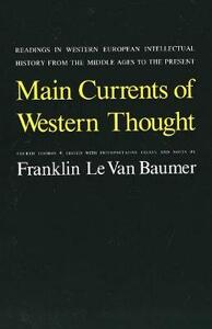 Main Currents of Western Thought: Readings in Western Europe Intellectual History from the Middle Ages to the Present, Fourth Edition - cover