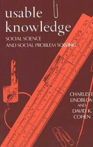 Usable Knowledge: Social Science and Social Problem Solving - Charles E. Lindblom,David K. Cohen - cover