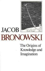The Origins of Knowledge and Imagination - Jacob Bronowski - cover