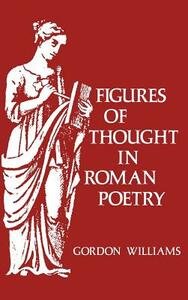 Figures of Thought in Roman Poetry - Gordon Williams - cover