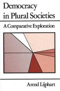 Democracy in Plural Societies: A Comparative Exploration - Arend Lijphart,Arend Lipjhart - cover